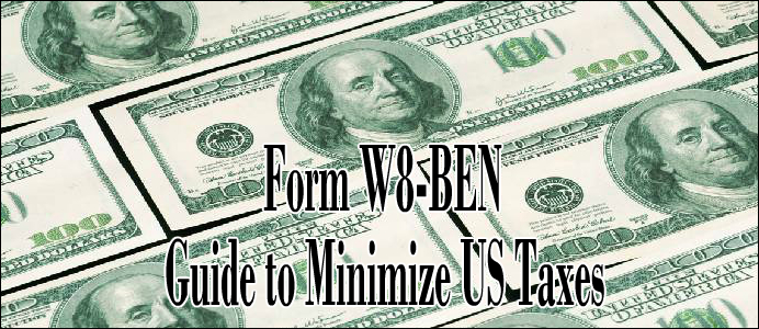Guide To Form W8ben Minimize Us Taxes For Foreigners